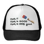 Chalk it Good! caps Trucker Hats