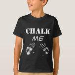 Chalk Me T-Shirt