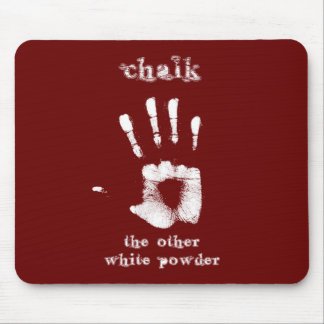 Chalk - The Other White Powder Mouse Pad