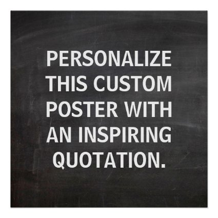Chalkboard Custom Quote, Personalized Posters