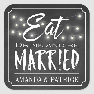 Chalkboard Eat Drink and Be Married Wedding Favors Square Sticker