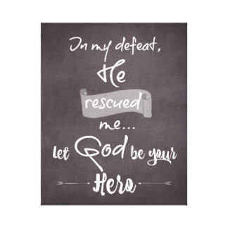 Chalkboard: God Rescued Me: Hero Quote Canvas Print