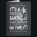 """Chalkboard Graduate Go For It Congratulation Card<br><div class=""""desc"""">Wish them  a Happy Graduation with this fun and trendy chalkboard design. Featuring fun fonts on a black chalkboard background,  the card says &quot;It&#39;s a big world out there,  go for it!&quot; on the cover and &quot;Congratulations Graduate&quot; on the inside.</div>"""