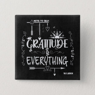 Chalkboard Gratitude is Everything Note to Self Pinback Button