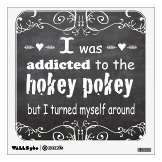 Chalkboard I was Addicted to the Hokey Pokey Wall Decal