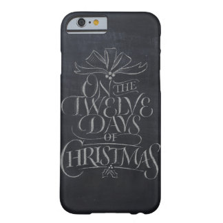 Chalkboard Lettering '12 Days of Christmas' iphone Barely There iPhone 6 Case