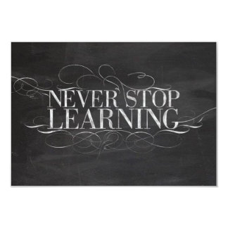 CHALKBOARD NEVER STOP LEARNING ADVICE SAYINGS MOTI CARD