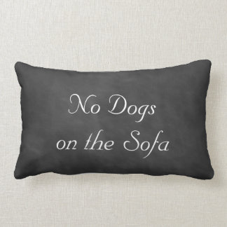 Chalkboard No Dogs on the Sofa Throw Pillow