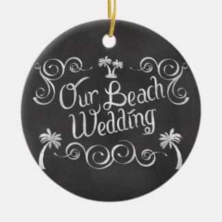 Chalkboard Our Beach Wedding Ceramic Ornament