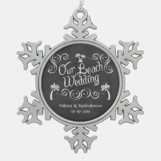 Chalkboard Our Beach Wedding Snowflake Pewter Christmas Ornament