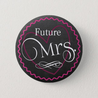 Chalkboard Pink Heart Wedding | Bride | Future Mrs Pinback Button