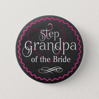 Chalkboard Pink Heart Wedding | Step Grandpa Bride Pinback Button