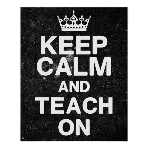 Chalkboard Style - Keep Calm Teach On Poster