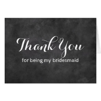 Chalkboard Thank you for being my bridesmaid card