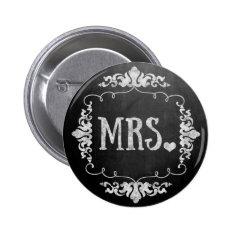 """Chalkboard Wedding """"Mrs."""" Button Pin at Zazzle"""