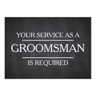 Chalkboard Your Service Is Requested as Groomsman Card