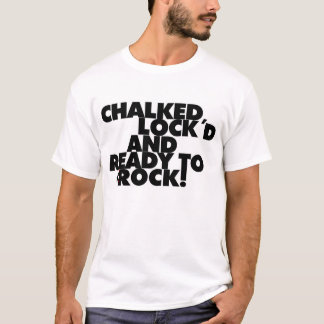 Chalked, Lock'd and Ready to Rock! - Men T-Shirt