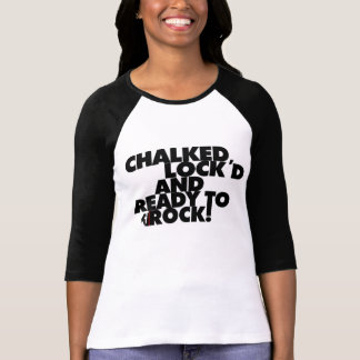 Chalked, Locked and Ready to Rock! - Women T-Shirt