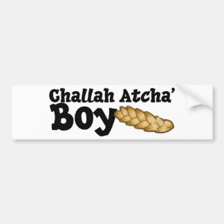 Challah Atcha' Boy Bumper Sticker