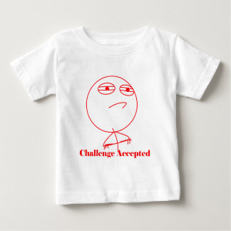 Challenge Accepted! Baby T-Shirt