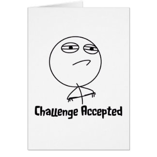 Challenge Accepted Black & White Text Greeting Card