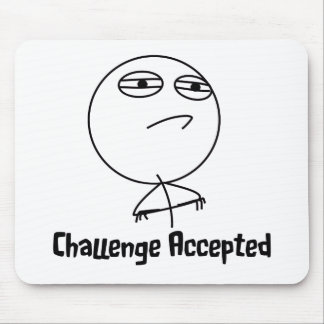 Challenge Accepted Black & White Text Mouse Pad