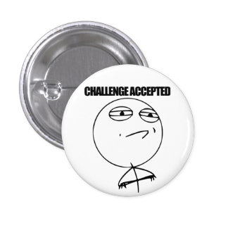 Challenge Accepted Button