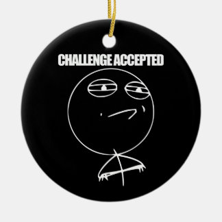 Challenge Accepted Ceramic Ornament