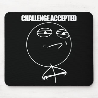 Challenge Accepted Mouse Pad