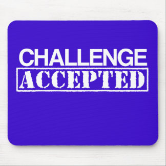 Challenge Accepted Mousepad