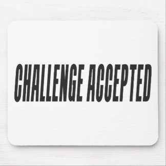 Challenge Accepted Mousepads