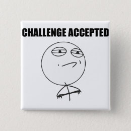 Challenge Accepted Rage Face Comic Meme Button