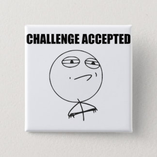 Challenge Accepted Rage Face Comic Meme Button