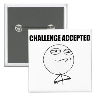Challenge Accepted Rage Face Comic Meme 2 Inch Square Button