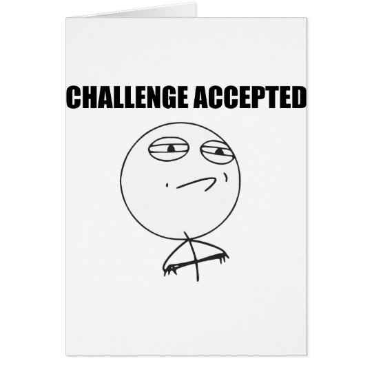 Challenge Accepted Rage Face Comic Meme Card