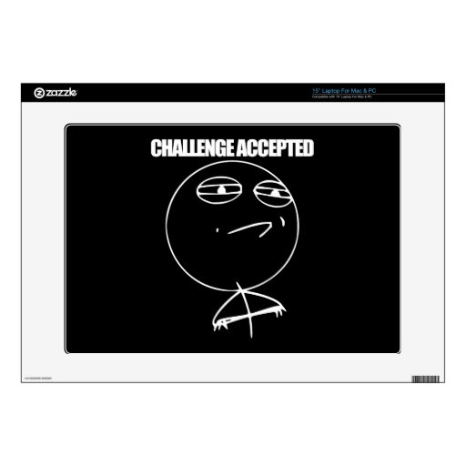 """Challenge Accepted Skin For 15"""" Laptop"""