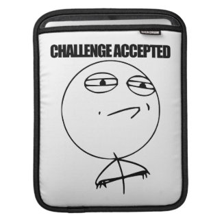 Challenge Accepted Sleeves For iPads