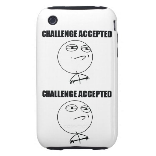Challenge Accepted Tough iPhone 3 Case