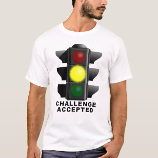 Challenge Accepted Traffic Light Funny Shirt