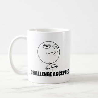 Challenge Considered, Challenge Accepted Classic White Coffee Mug