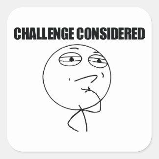 Challenge Considered Square Sticker