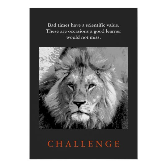 Challenge Inspirational Quote Black White Lion Poster