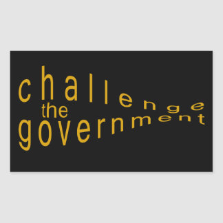 challenge the government rectangular sticker