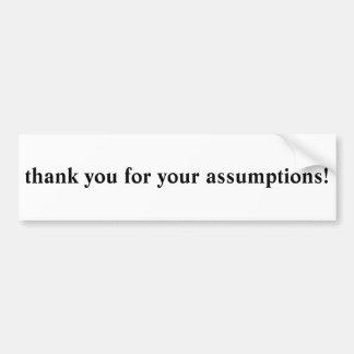 challenge their assumptions! bumper sticker