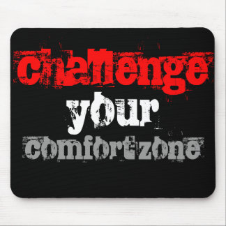 challenge your comfort zone mouse pad