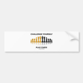 Challenge Yourself Play Chess Bumper Sticker
