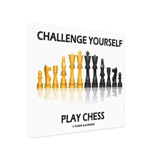 Challenge Yourself Play Chess Reflective Chess Canvas Print
