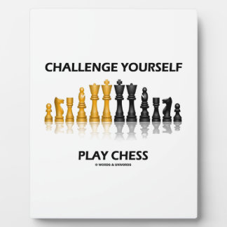 Challenge Yourself Play Chess Reflective Chess Plaque