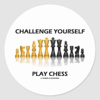 Challenge Yourself Play Chess Classic Round Sticker