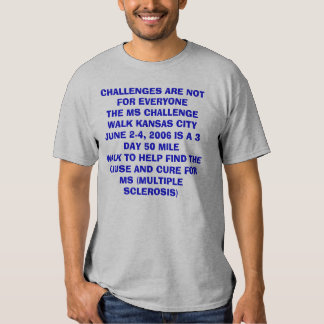 CHALLENGES ARE NOT FOR EVERYONETHE MS CHALLENGE... T-SHIRT
